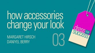 Dress for Success: How Accessories Change Your Look